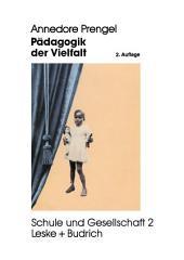 Pädagogik der Vielfalt: Verschiedenheit und Gleichberechtigung in Interkultureller, Feministischer und Integrativer Pädagogik, Ausgabe 2