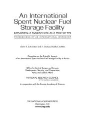 An International Spent Nuclear Fuel Storage Facility: Exploring a Russian Site as a Prototype: Proceedings of an International Workshop