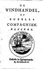 De windhandel, of Bubbles compagnien: Blyspel, Volume 1