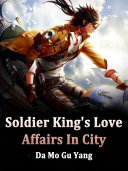 Soldier King's Love Affairs In City