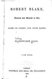 Robert Blake, Admiral and General at Sea: Based on Family and State Papers