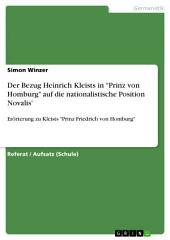 """Der Bezug Heinrich Kleists in """"Prinz von Homburg"""" auf die nationalistische Position Novalis': Erörterung zu Kleists """"Prinz Friedrich von Homburg"""""""