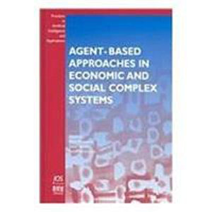 Agent based Approaches in Economic and Social Complex Systems PDF