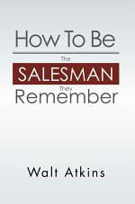 How to Be the Salesman They Remember