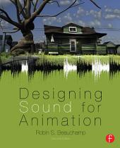 Designing Sound for Animation: Edition 2