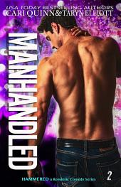 Manhandled: a Rockstar Romantic Comedy