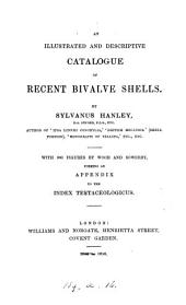 An illustrated and descriptive catalogue of recent bivalve shells, forming an appendix to the Index testaceologicus [by W. Wood].