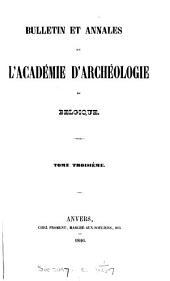 Bulletin et annales de l'Académie d'archéologie de Belgique: Volumes3à4