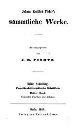 Johann Gottlieb Fichte's Sämmtliche Werke. ; Herausgegeben von J. H. Fichte. ...