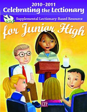 Celebrating the Lectionary for Junior High 2010 2011 PDF