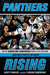 Panthers Rising: How the Carolina Panthers Roared to the Super Bowl—and Why They'll Be Back!