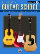 Jerry Snyder's Guitar School, Method Book 2: A Comprehensive Method for Class and Individual Instruction