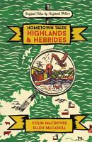 Hometown Tales  Highlands and Hebrides PDF