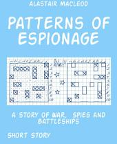 Patterns of Espionage: a story of War, Spies and Battleships