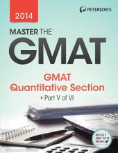 Master the GMAT: GMAT Quantitative Section: Part V of VI, Edition 20