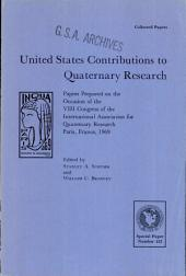 United States Contributions to Quaternary Research: Papers Presented on the Occasion of the VIII Congress of the International Association for Quaternary Research, Paris, France, 1969, Issues 122-123