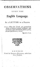 Observations Upon the English Language: In a Letter to a Friend