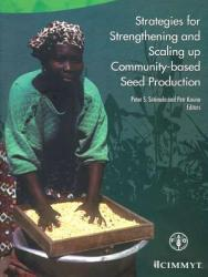 Strategies For Strengthening And Scaling Up Community Based Seed Production Book PDF
