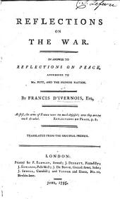 Reflections on the War. In answer to Reflections on Peace, addressed to Mr. Pitt and the French Nation [by Madame de Staël]. Translated from the original French