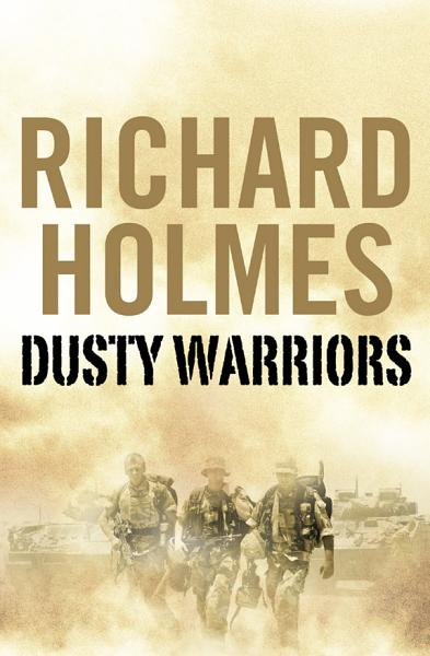 Download Dusty Warriors  Modern Soldiers at War  Text Only  Book
