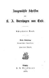 Ausgewählte Schriften von K.A. Varnhagen von Ense ...: Bd. 3. Abth.: Vermischte Schriften
