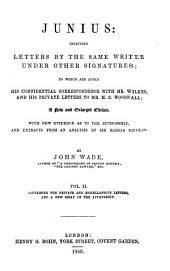 Junius: Including Letters by the Same Writer Under Other Signatures ... with New Evidence as to the Authorship, and Extracts from an Analysis by Sir Harris Nicolas: Volume 2