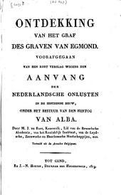 Ontdekking van het graf des graven van Egmond: voorafgegaan van een kort verslag wegens den aanvang der Nederlandsche onlusten in de zestiende eeuw, onder het bestuur van den hertog Van Alba
