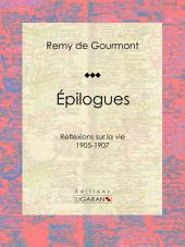 Épilogues: Réflexions sur la vie - 1905-1907