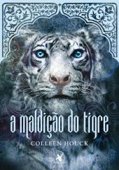 A maldição do tigre: Volume 1