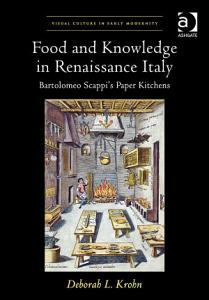 Food and Knowledge in Renaissance Italy PDF