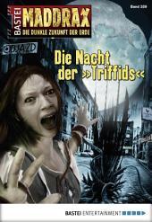 """Maddrax - Folge 359: Die Nacht der """"Triffids"""
