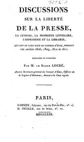 Discussions sur la liberté de la presse, la censure, la propriété littéraire, l'imprimerie et la librairie, ...