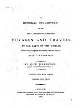 A General Collection of the Best and Most Interesting Voyages and Travels in All Parts of the World: Many of which are Now First Translated Into English. Digested on a New Plan