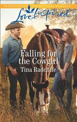 Falling For The Cowgirl Mills Boon Love Inspired Big Heart Ranch Book 2  Book PDF