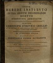 Utrum herede instituto intra annum deliberandi mortuo substitutus admittatur