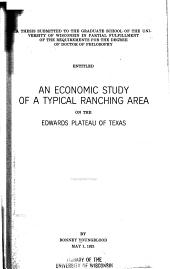 An Economic Study of a Typical Ranching Area on the Edwards Plateau of Texas