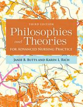 Philosophies And Theories For Advanced Nursing Practice: Edition 3