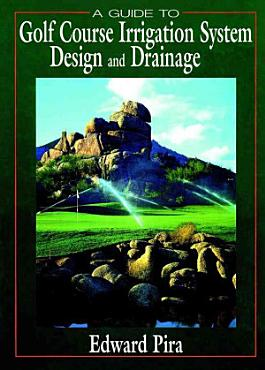 A Guide to Golf Course Irrigation System Design and Drainage PDF