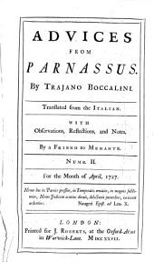 Advices from Parnassus ... Translated from the Italian. With observations, reflections, and notes. By a friend to Menante. (By Mr. Earbery.) no. 1-4. March-June 1727