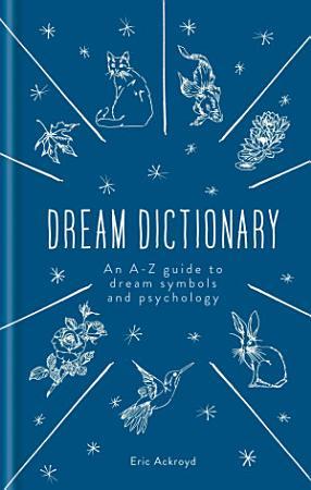 A Dictionary of Dream Symbols PDF