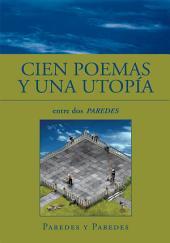 Cien Poemas y Una Utopía: entre dos PAREDES