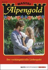 Alpengold - Folge 234: Der verhängnisvolle Liebespakt