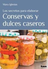 Los secretos para elaborar conservas y dulces caseros