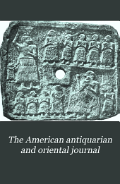 The American Antiquarian and Oriental Journal: Volume 19