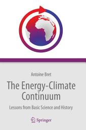 The Energy-Climate Continuum: Lessons from Basic Science and History