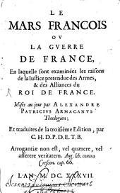Le Mars françois: ou la guerre de France, en laquelle sont examinées les raisons de la justice pretendue des armes, et des alliances du roi de France