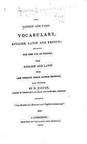 The London and Paris Vocabulary, English, Latin and French: Designed for the Use of Schools