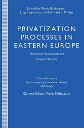 Privatization Processes in Eastern Europe: Theoretical Foundations and Empirical Results