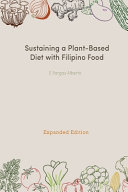 Download Sustaining a Plant Based Diet with Filipino Food Book