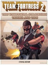 Team Fortress 2 the Unofficial Strategies Tricks and Tips